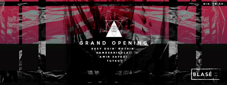 B – Grand Opening