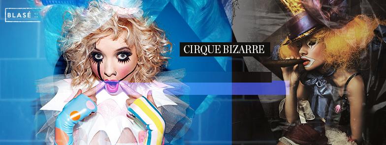B – Cirque Bizare